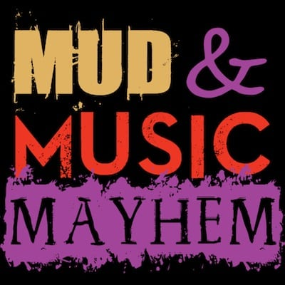 Mud and Music Mayhem