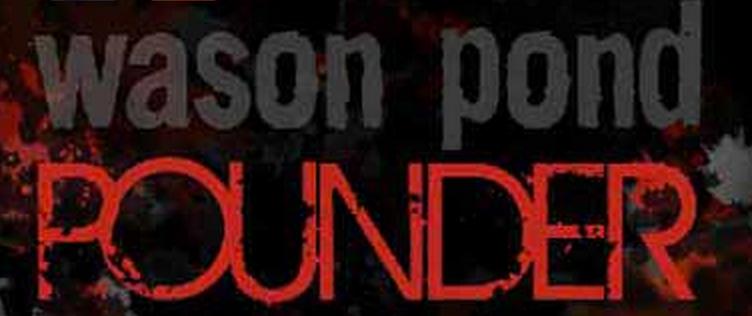 Wason Pond Pounder